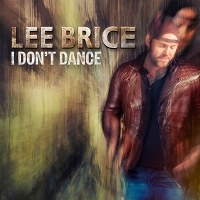 Lee Brice – I Don't Dance