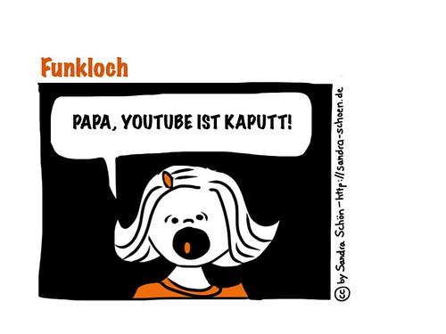 Papa, Youtube ist kaputt!