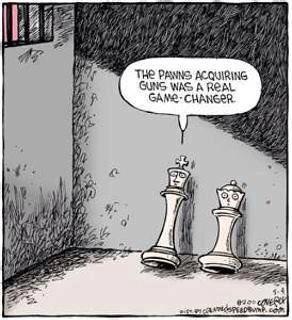 when the pawns got guns that was a game changer