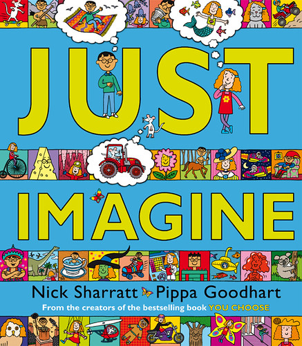Nick Sharratt and Pippa Goodhart, Just Imagine