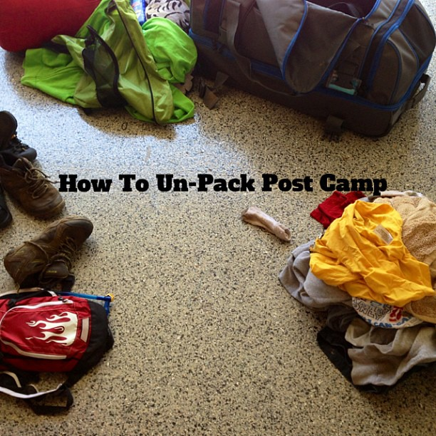 How To Un-Pack Post Camp. Unload duffle bag on garage floor. Section off items: 1. shoes 2. laundry 3. trash 4. stuff to put away 5. crafts 6. other. Get it done as soon as you get home. Because there are slightly wet clothes hiding in there. Everything s