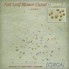 @ The Old Fair ~ [CIRCA] - Fall Leaf Blown Cloud - Series 1 - Ginko