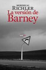 """La versión de Barney"" (Sexto Piso), de Mordecai Richler, guanyador del Premi Llibreter d'Altres Literatures."