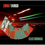 Zona Tango - Electronico