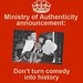 MOA poster: History is no comedy by Ministry of Authenticity