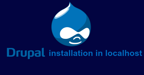 How to install drupal in localhost by Anil Kumar Panigrahi