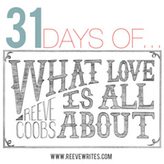 31 Days of What Love is All About