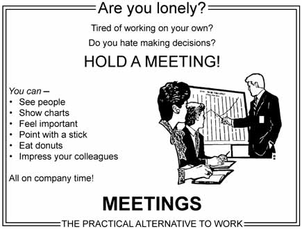 [Hold a meeting!]