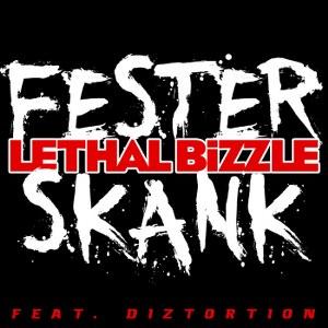 Lethal Bizzle – Fester Skank (feat. Diztortion)