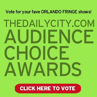 Orlando Fringe festival audience choice awards presented by thedailycity.com