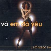 Hồ Ngọc Hà – Và Em Đã Yêu (2005) (MP3) [Album]