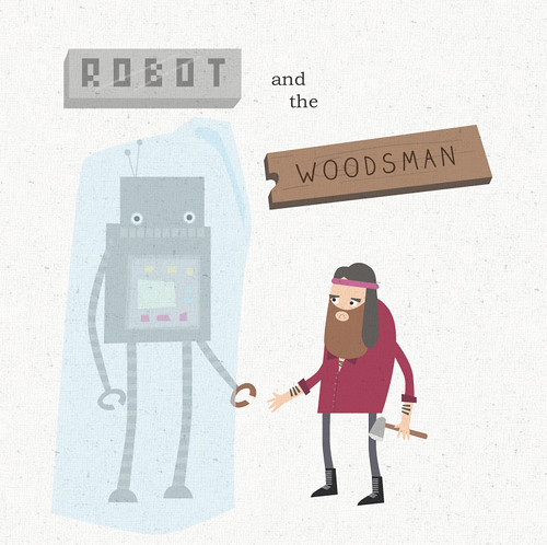 ROBOT and the WOODSMAN