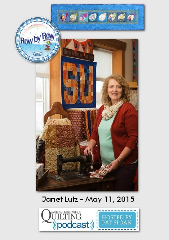 American Patchwork and Quilting Pocast guests Janet Lutz May 2015
