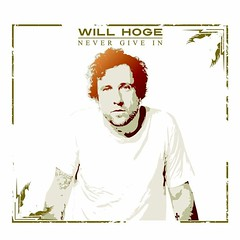 Will Hoge- Never Give In