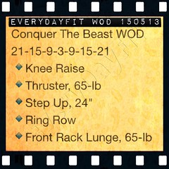 #EveryDayFit #WOD 150513 #ConquerTheBeast WOD 21-15-9-3-9-15-21 🔹Knee Raise 🔹Thruster, 65-lb 🔹Step Up, 24