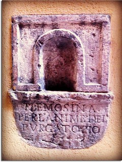 "Thus it is written:"" alms for the souls in Purgatory"". According to you, what good is  money to the souls in Purgatory?( Perugia - Italy)"