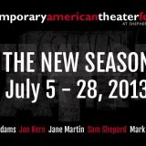 Contemporary American Theater Festival July 5 - 28