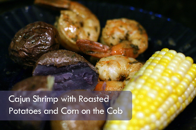 Cajun Shrimp with Roasted Potatoes and Corn on the Cob