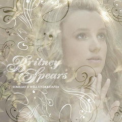 Britney Spears – Someday (I Will Understand)