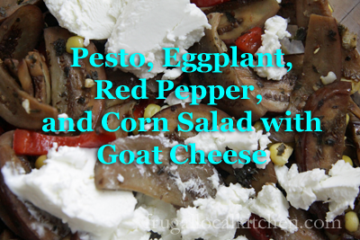 Pesto Eggplant Red Pepper Corn Salad with Goat Cheese