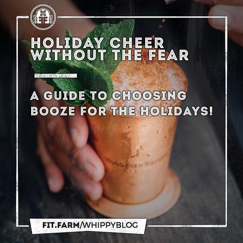 HOLIDAY CHEER WITHOUT THE FEAR! A GUIDE TO CHOOSING BOOZE FOR THE HOLIDAYS.