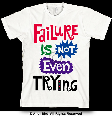 Failure Is Not Even Trying t by birdarts, on Flickr