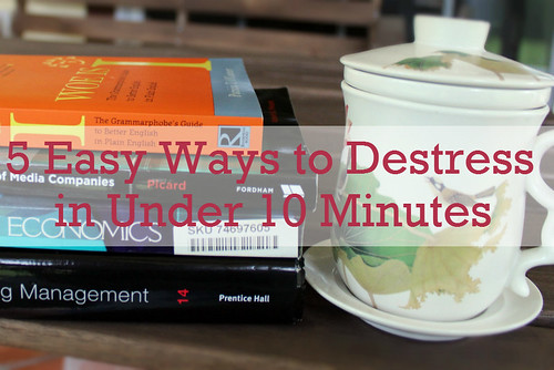 5 Easy Ways to Destress in Under 10 Minutes