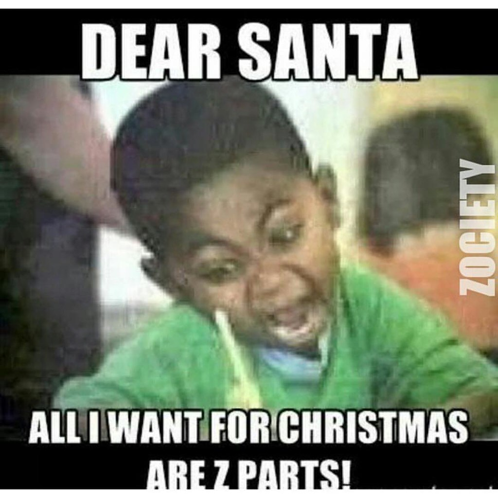 Stop Playing Santa You Already Know What We Want Parts Are Hoping