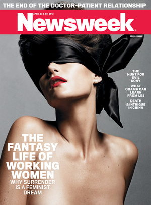 A Newsweek cover featuring a thin white woman with red lipstick. She is not wearing a shirt and is blindfolded with a think black satin ribbon. It exudes sexuality, elegance, and submission. The headline reads, The Fantasy Life of Working Women: Why surrender is a feminist dream.