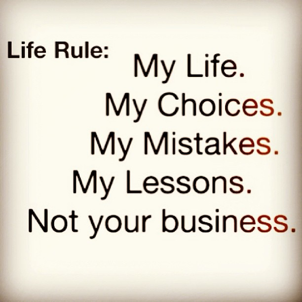 My Life My Choices Quotes: Not Ur Business. #words #word #quote #quotes #read #write