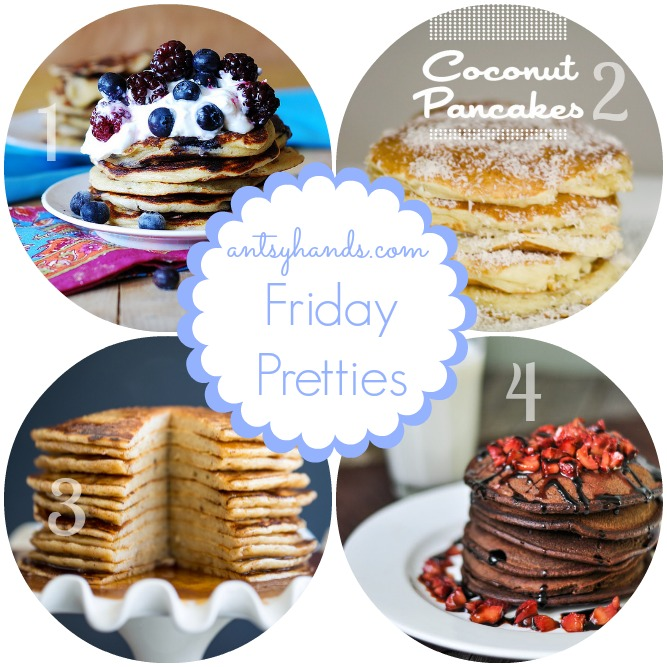 Friday Pretties: Pancakes  || AntsyHands.com