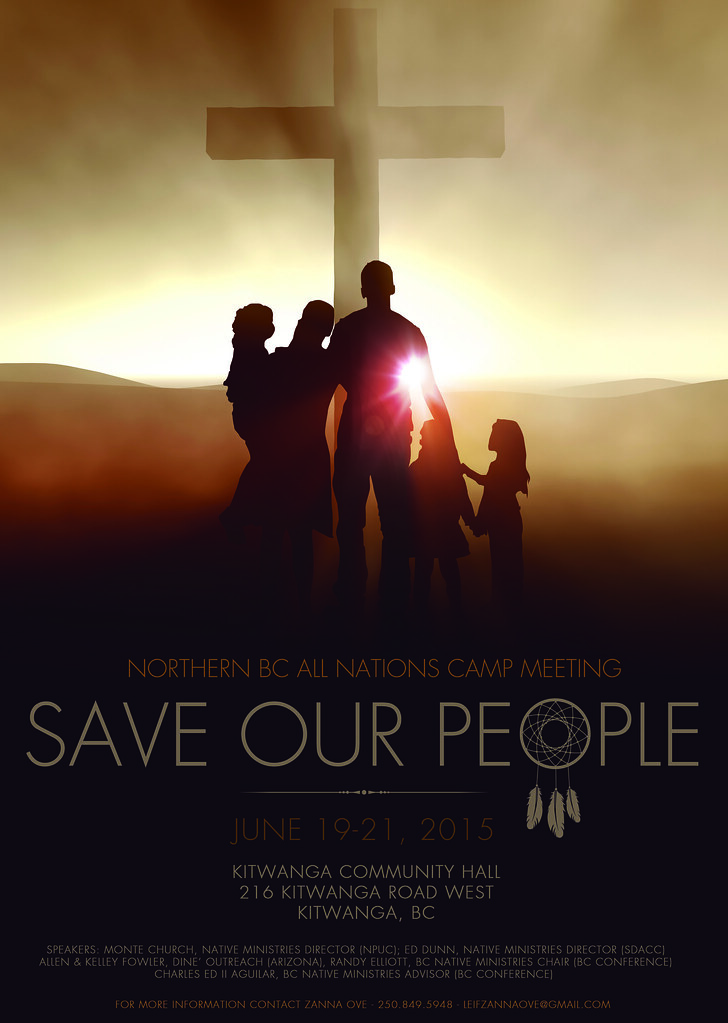SAVE OUR PEOPLE - NORTHERN BC ALL NATIONS CAMP MEETING - JUNE 19-21,2015