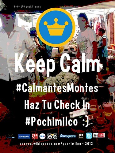 Keep Calm #CalmantesMontes Haz Tu Check In #Pochimilco :) @DulcesTioQuique @AyuukTienda @Jualjire