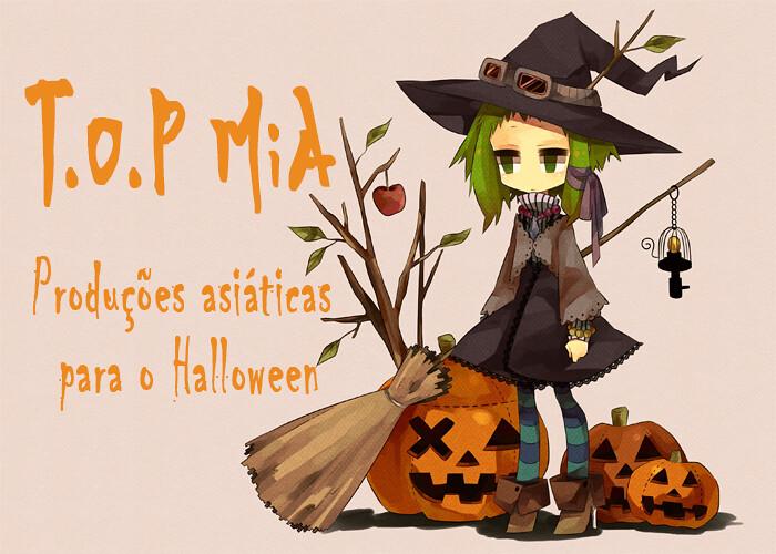 T.O.P MiA – Produções asiáticas para o Halloween – Parte II