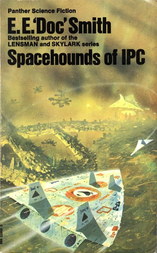 Spacehounds of IPC by E.E. 'Doc' Smith. Panther 1974. Cover artist Chris Foss