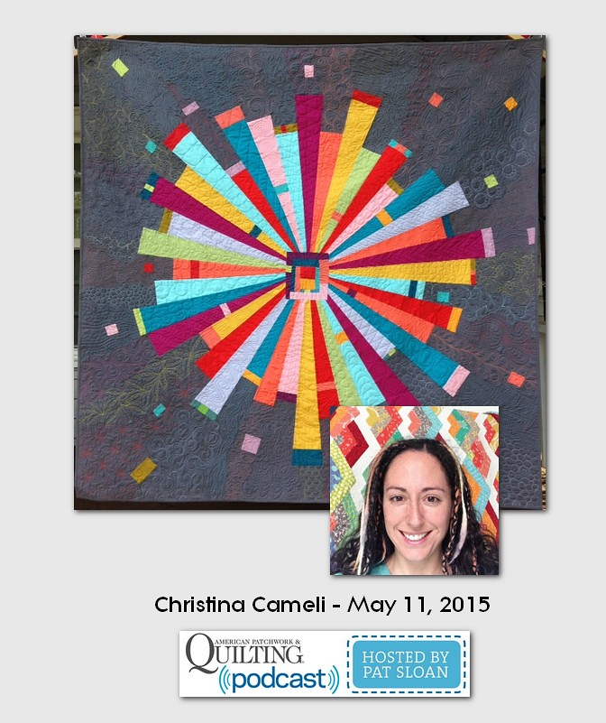 American Patchwork and Quilting Pocast guests Christina Cameli May 2015