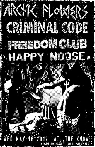 5/16/12 ArcticFlowers/CriminalCode/FreedomClub/HappyNoose