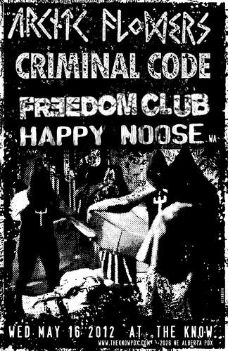 5/16/12 ArcticFlowers/CriminalCode/FreedomClub/HappyNoose
