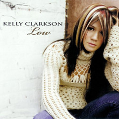 Kelly Clarkson – Low