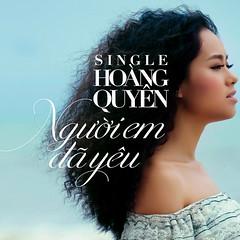 Hoàng Quyên – Người Em Đã Yêu (2013) (MP3) [Digital Single]