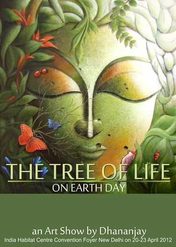 ART EXHIBITION..THE TREE OF LIFE..ON EARTH-DAY by dhananjayMukherjee