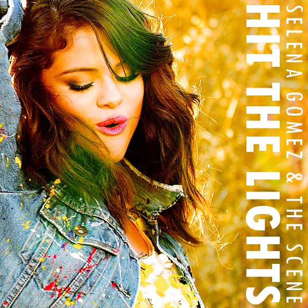 Selena Gomez & the Scene / Hit The Lights