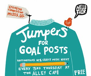 Jumpers for Goalposts, Nottingham's finest felt tips n folk night