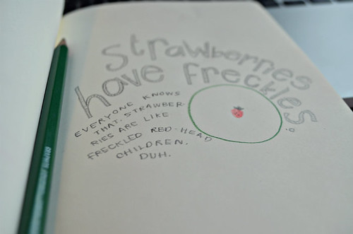 Strawberries Have Freckles.