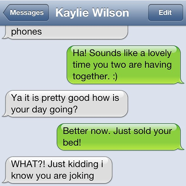 We sent a phone with Kaylie on her three-week trip with my mom. It was the best decision ever, mostly for things like this. (I actually did sell her bed.)
