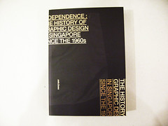 THE INDEPENDENCE BOOK : The History of Graphic Design in Singapore since the 1960s