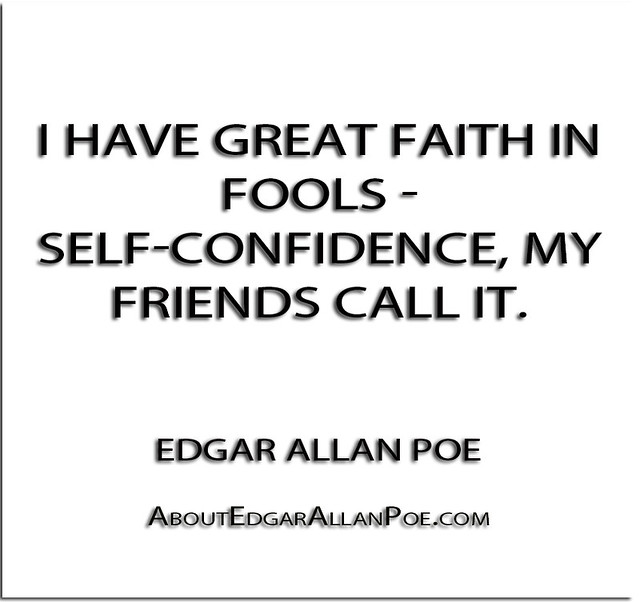 edgar allan poes fear of self And reading for a living means that i'm professionally clinical with my emotional arousal i accompany my reading self with a mental clipboard and so, having read edgar allan poe, i cannot say that i felt fear, but i did become extremely curious in an intellectual way about poe's representation of fear.