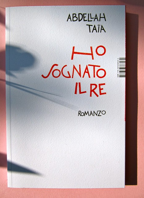 Abdellah Taïa, Ho sognato il re, ISBN 2012. Grafica: Alice Beniero. Copertina (part.), 1