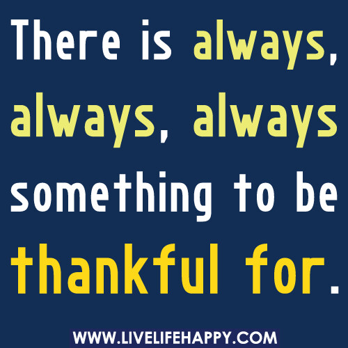 There is always, always, always something to be thankful f ...