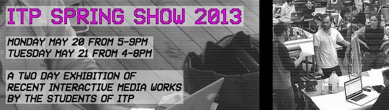ITP Spring Show 2013